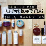 How To Pack All Your Body Care Products In A Carry-On For A 3-Week Trip