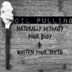 How To Naturally Detoxify Your Body And Whiten Your Teeth At The Same Time