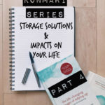 KonMari Series || Storage Solutions And Impacts On Your Life (Part 4)